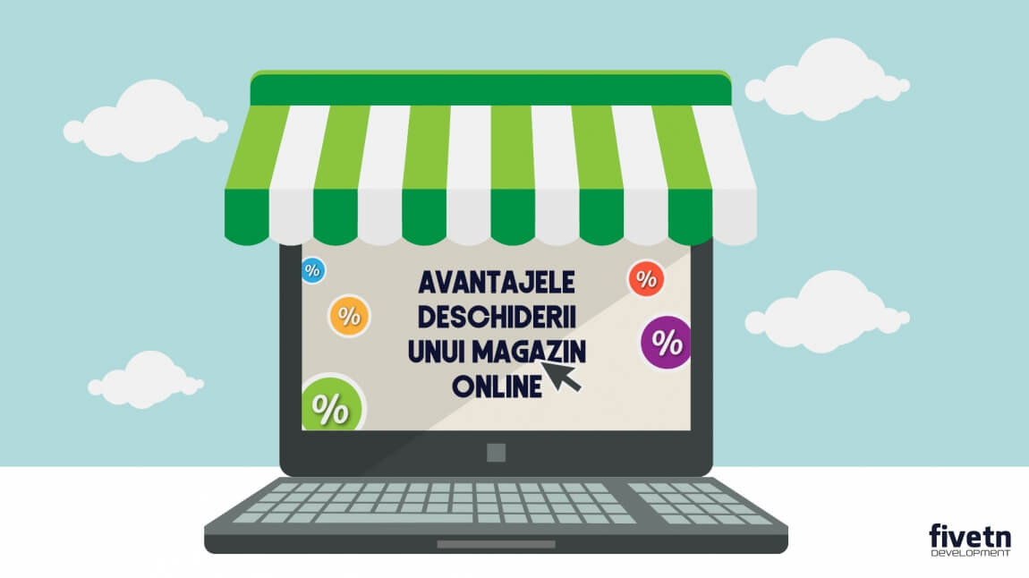Avantajele deschiderii unui magazin online