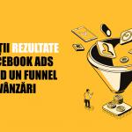 Cum obții rezultate din Facebook Ads folosind un funnel de vânzări