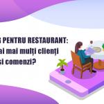 Marketing pentru restaurant – cum să ai mai mulți clienți și comenzi?